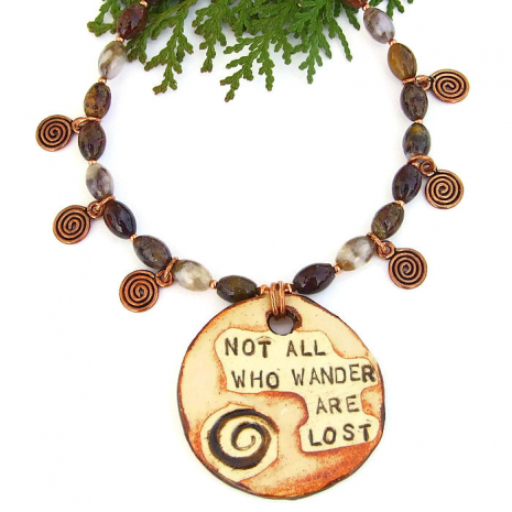Not All Who Wander Are Lost artisan necklace