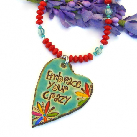 unique ceramic heart jewelry with embrace your crazy saying